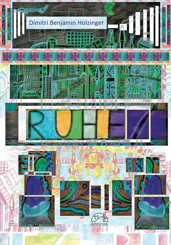 RUHE ebook by Dimitri Benjamin Holzinger,Tom Zabel