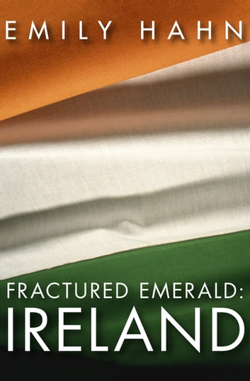 Fractured Emerald: Ireland ebook by Emily Hahn