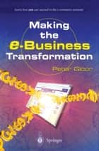 Making the e-Business Transformation eBook by Peter Gloor