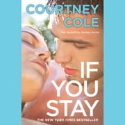 If You Stay - The Beautifully Broken Series: Book 1 audiobook by Courtney Cole