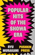 Popular Hits of the Showa Era ebook by Ryu Murakami
