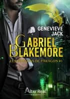 Gabriel Blakemore - Les dragons de Paragon, T1 ebook by Genevieve Jack