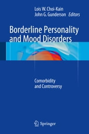 Borderline Personality and Mood Disorders - Comorbidity and Controversy ebook by