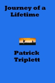 Journey of a Lifetime ebook by Patrick Triplett