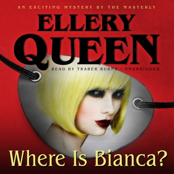 Where Is Bianca? audiobook by Ellery Queen