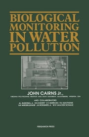 Biological Monitoring in Water Pollution ebook by Cairns, John E.