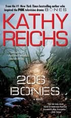 206 Bones - A Novel ebook by Kathy Reichs