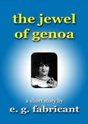 The Jewel of Genoa ebook by E. G. Fabricant