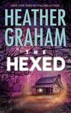The Hexed (Krewe of Hunters, Book 13) ebook by Heather Graham