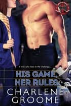 His Game, Her Rules ebook by