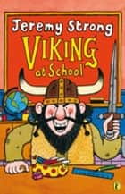 Viking at School ebook by Jeremy Strong