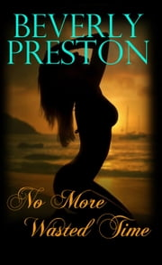 No More Wasted Time ebook by Beverly Preston