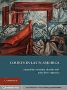 Courts in Latin America ebook by Gretchen Helmke, Julio Rios-Figueroa