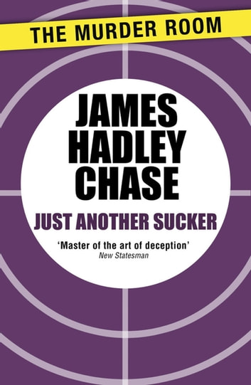Just Another Sucker ebook by James Hadley Chase