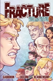Fracture: Vice and Virtue Volume 2 #TPB ebook by Shawn Gabborin,Chad Cicconi,Bill Blankenship