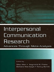 Interpersonal Communication Research - Advances Through Meta-analysis ebook by Mike Allen,Raymond W. Preiss,Barbara Mae Gayle,Nancy Burrell
