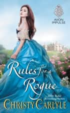 Rules for a Rogue ebook door Christy Carlyle