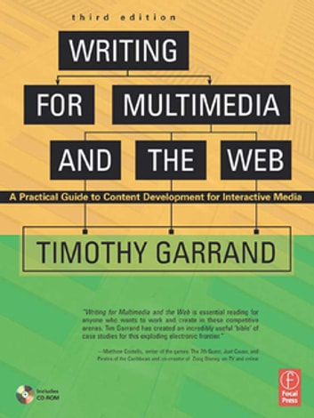 Writing for Multimedia and the Web - A Practical Guide to Content Development for Interactive Media eBook by Timothy Garrand