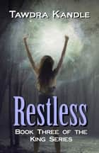 Restless - The King Books ebook by Tawdra Kandle