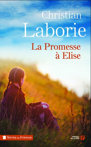La promesse à Elise eBook by Christian LABORIE
