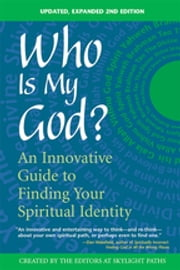 Who Is My God? 2/E - An Innovative Guide to Finding Your Spiritual Identity ebook by SKYLIGHT PATHS PUBLISHING