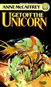 Get Off the Unicorn ebook by Anne McCaffrey