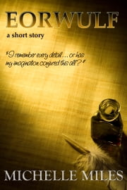Eorwulf, a short story ebook by Michelle Miles