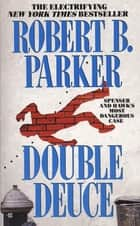 Double Deuce ebook by Robert B. Parker