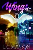 Wings - Freya Snow, #3 ebook by L.C. Mawson
