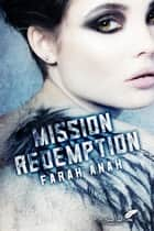 Mission Rédemption ebook by Farah Anah