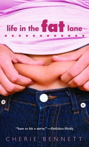 Life in the Fat Lane ebook by Cherie Bennett