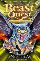 Beast Quest: Noctila the Death Owl - Series 10 Book 1 ebook by Adam Blade