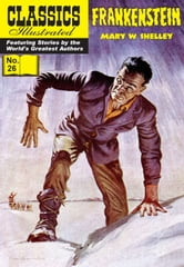 Frankenstein - Classics Illustrated #26 ebook by Mary W. Shelley