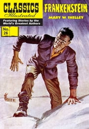 Frankenstein - Classics Illustrated #26 ebook by Mary W. Shelley, William B. Jones, Jr.