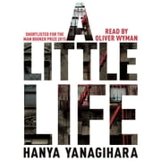A Little Life - Shortlisted for the Man Booker Prize 2015 audiobook by Hanya Yanagihara