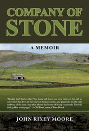 Company of Stone: A Memoir ebook by John Rixey Moore