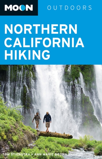 Moon Northern California Hiking ebook by Tom Stienstra,Ann Marie Brown