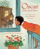 Oscar Lives Next Door - A Story Inspired by Oscar Peterson's Childhood ebook by Bonnie Farmer, Marie Lafrance