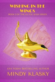 Wishing in the Wings - A Humorous Paranormal Romance ebook by Mindy Klasky