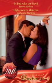 In Bed with the Devil / High-Society Mistress: In Bed with the Devil (Millionaire of the Month, Book 6) / High-Society Mistress (The Mistresses, Book 3) (Mills & Boon Desire) ebook by Susan Mallery, Katherine Garbera