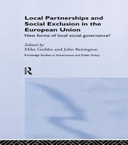 Local Partnership and Social Exclusion in the European Union - New Forms of Local Social Governance? ebook by John Benington,Mike Geddes