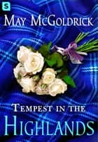 Tempest in the Highlands ebook by May McGoldrick