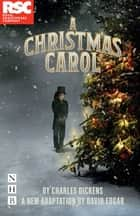 A Christmas Carol (NHB Modern Plays) - RSC stage version ebook by Charles Dickens, David Edgar