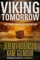 Viking Tomorrow ebook by Jeremy Robinson, Kane Gilmour