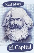 El Capital ebook by Karl Marx