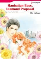 MANHATTAN BOSS, DIAMOND PROPOSAL - Harlequin Comics ebook by Trish Wylie, Mio Natsuki