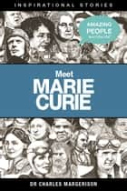 Meet Marie Curie ebook by Charles Margerison
