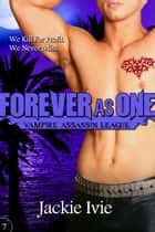 Forever As One ebook by Jackie Ivie