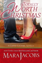 Totally Worth Christmas (The Worth Series, Book 4.5: A Copper Country Novella) ebook by Mara Jacobs