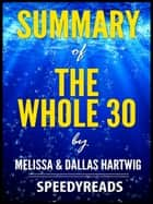 Summary of The Whole 30 by Melissa & Dallas Hartwig ebook by SpeedyReads